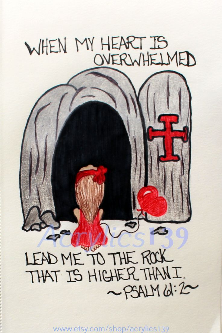 """""""When my heart is overwhelmed lead me to the rock that is higher than I."""" Psalm 61:2 (Scripture doodle of encouragement)"""