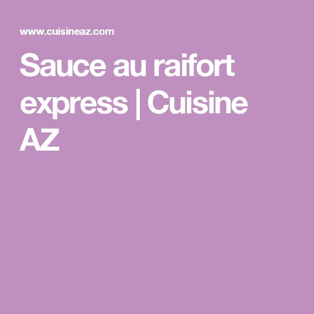 Sauce au raifort express | Cuisine AZ