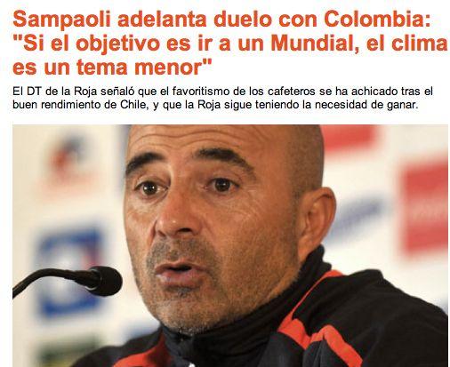 """""""El favoritismo de los cafeteros se ha achicado tras el buen rendimiento de Chile"""" afirma Sampaoli. Esto es lo que afirma el diario La Segunda de Chile, en su sección deportiva."""