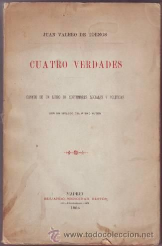 VALERO DE TORNOS, JUAN: CUATRO VERDADES. CONATO DE UN LIBRO DE COSTUMBRES SOCIALES Y POLÍTICAS. (Libros Antiguos, Raros y Curiosos - Pensamiento - Sociología)