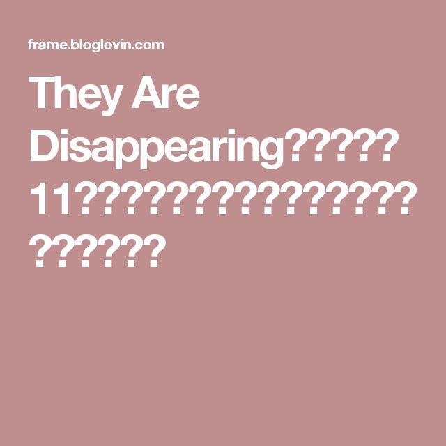 They Are Disappearing:趕緊將這11個景點加入旅遊清單,見證它們曾經美麗的時刻