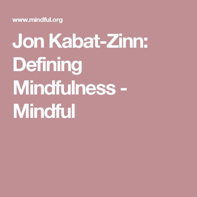 Jon Kabat-Zinn: Defining Mindfulness - Mindful