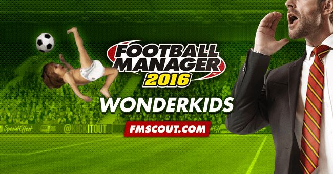 Football Manager 2016 Wonderkids - Guide to FM 2016 Wonderkids