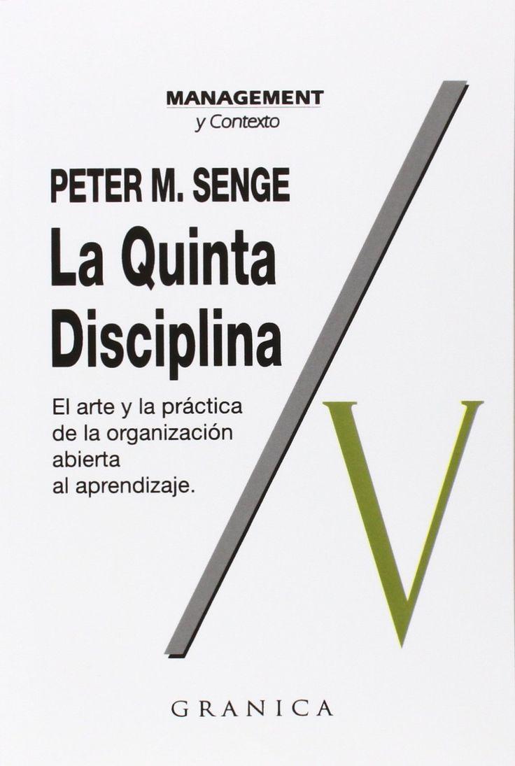 La quinta disciplina: cómo Impulsar el aprendizaje en la organizacion inteligente /Peter M. Senge. 2002.