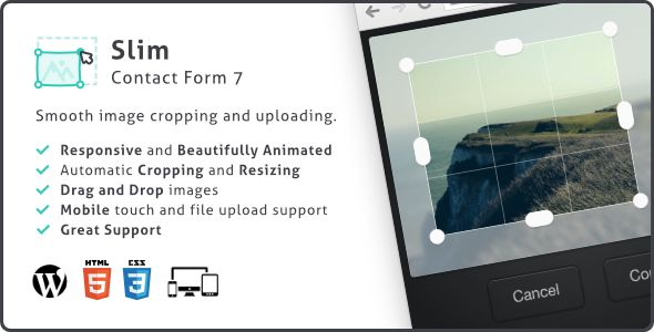 Slim Image Cropper for Contact Form 7 . Slim Image Cropper for Contact Form 7 is a Image Cropping and Uploading plugin featuring beautiful graphics and a