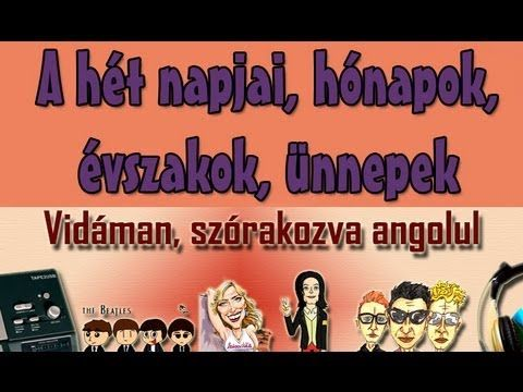 ▶ Angol szavak/szókincs - A hét napjai, hónapok, évszakok, ünnepek (zenesangol.com) - YouTube