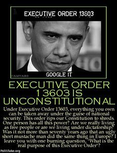 Obama has signed more Executive orders that any other President in US History. Executive Order 13603...Google It