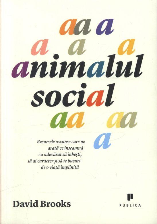 David Brooks - Animalul social -