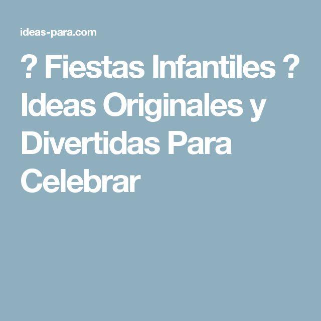 ▷ Fiestas Infantiles ⇒ Ideas Originales y Divertidas Para Celebrar