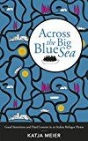 Free Kindle Book -   Across the Big Blue Sea: Good Intentions and Hard Lessons in an Italian Refugee Home Check more at http://www.free-kindle-books-4u.com/travelfree-across-the-big-blue-sea-good-intentions-and-hard-lessons-in-an-italian-refugee-home/