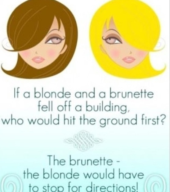 Blonde joke-even though I'm blonde, i still think this is funny
