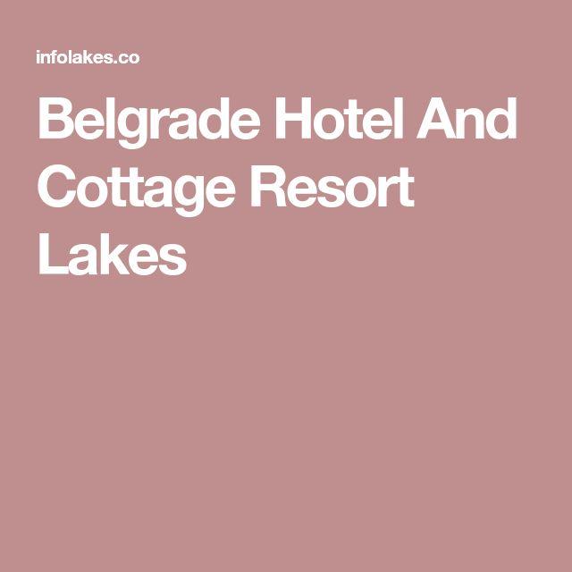 Belgrade Hotel And Cottage Resort Lakes