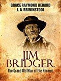 Free Kindle Book -   Jim Bridger: The Grand Old Man of the Rockies