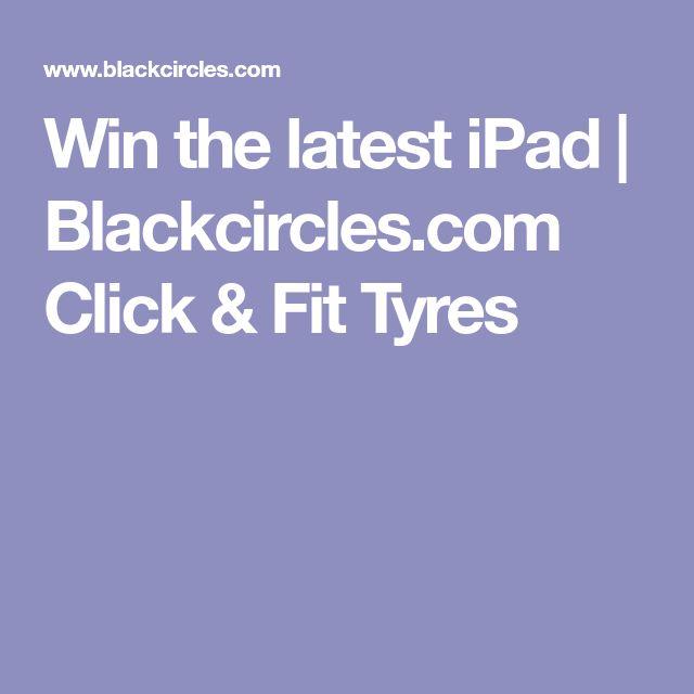 Win the latest iPad | Blackcircles.com Click & Fit Tyres