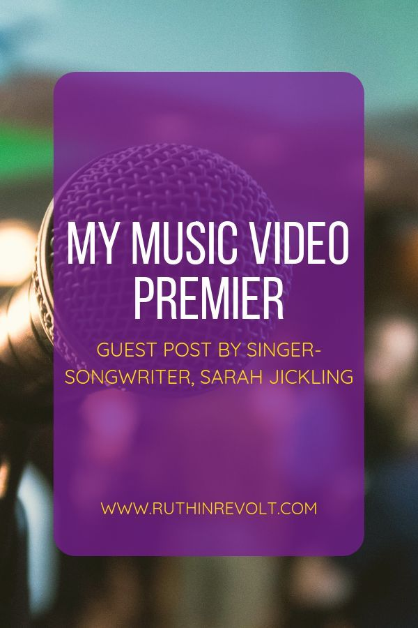 My Music Video Premier [Guest Post By Sarah Jickling | Lifestyle