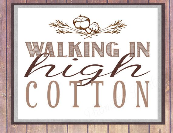 Walking in High Cotton  Southern Sayings 8x10 by PalmettoPrints, $10.00