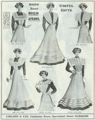 Copland & Lye, department store cataloge: muslin aprons for domestic sevants, girls & maids ~ In 1901 over 1.5 million people were in domestic service in Britain. Their duties were arduous but essential. With few labour-saving appliances, everything was done by hand - from laying the grate in the morning and cleaning and cooking to doing the laundry.