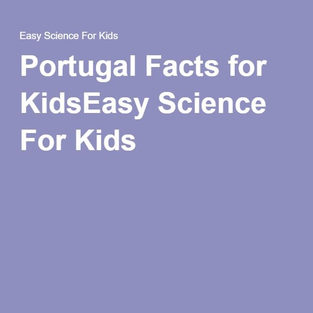 Portugal Facts for KidsEasy Science For Kids