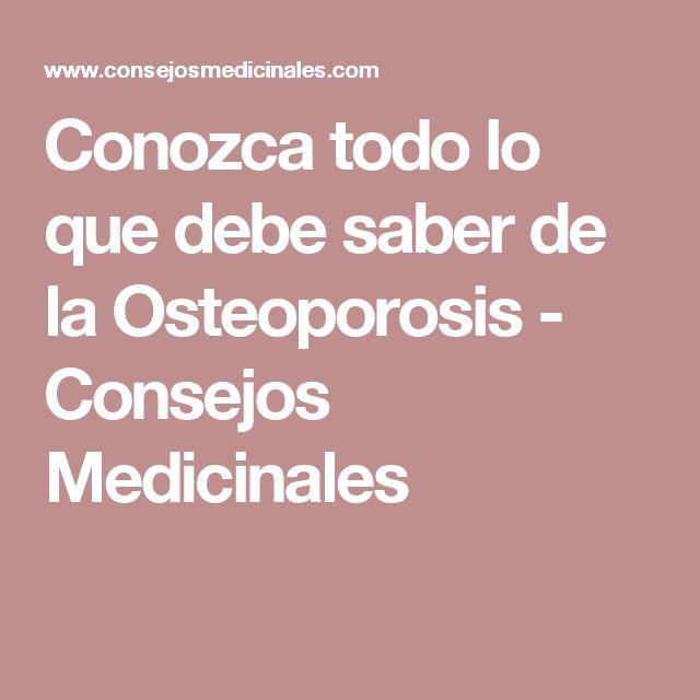 Conozca todo lo que debe saber de la Osteoporosis - Consejos Medicinales
