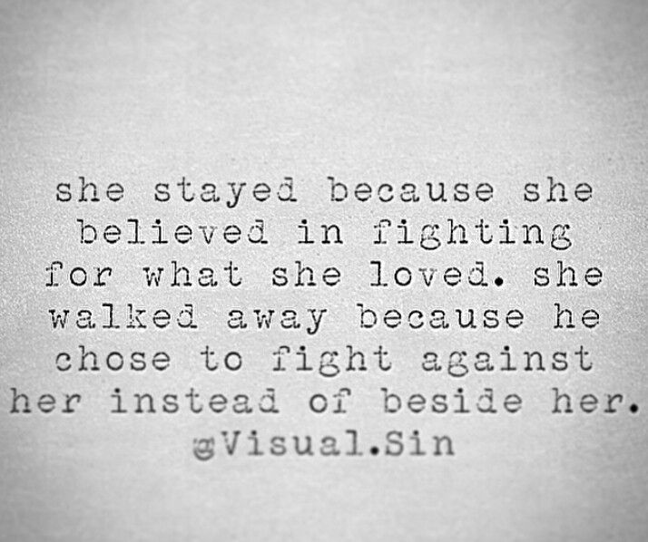 She stayed. She walked away.                                                                                                                                                                                 More