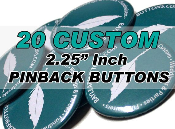 20 CUSTOM Badges  2.25 Inch Pinbacks  Gifts  by BayleafButtons, $25.00