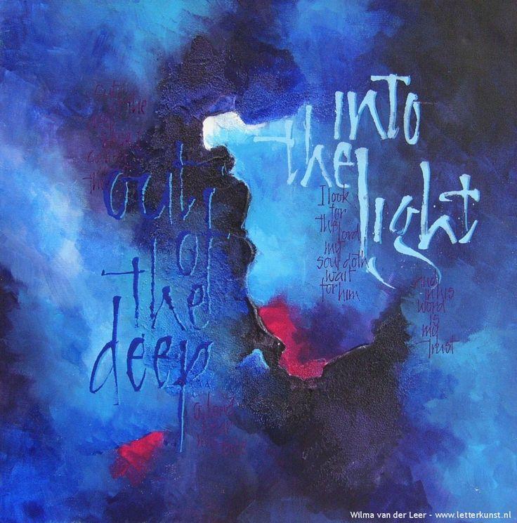 out of the deep | Kalligrafie: Vrij werk » Letterkunst