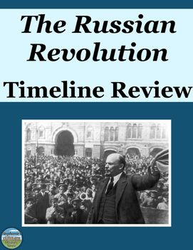 Students review the Russian Revolution by completing this timeline activity and answering 4 questions. There are 27 timeline items to be organized chronologically and classified according to a system detailed in the instructions. Students then complete one task for 8 items of their choice and a different task for 4 other items.  The answers are included where appropriate and this would work for a sub!