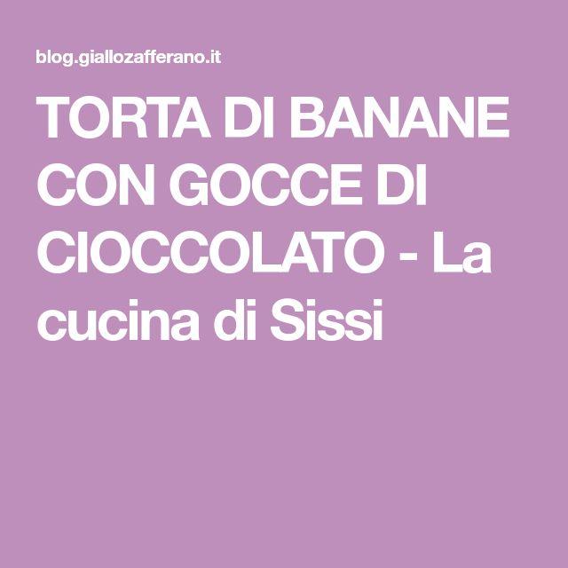 TORTA DI BANANE CON GOCCE DI CIOCCOLATO - La cucina di Sissi