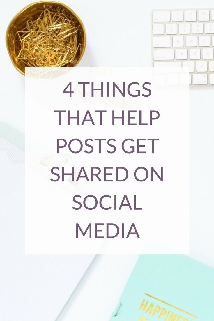 4 Things That Help Posts Get Shared On Social Media via @kairenvarker