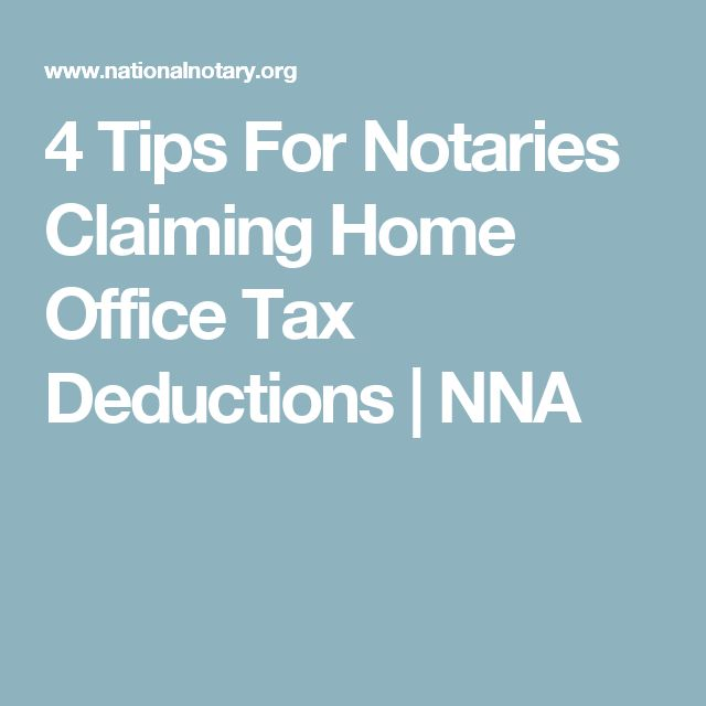 4 Tips For Notaries Claiming Home Office Tax Deductions   NNA