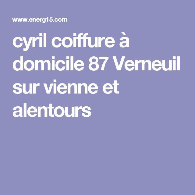 cyril coiffure à domicile 87 Verneuil sur vienne et alentours