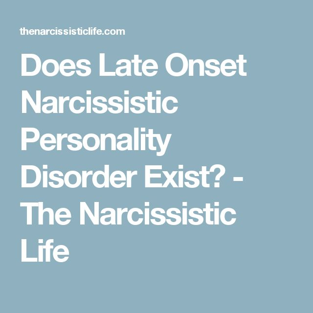 Does Late Onset Narcissistic Personality Disorder Exist? - The Narcissistic Life