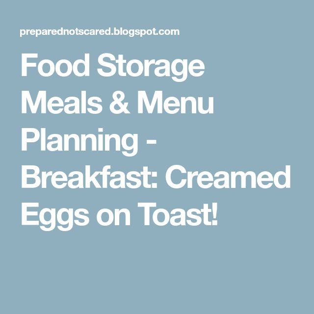 Food Storage Meals & Menu Planning - Breakfast: Creamed Eggs on Toast!