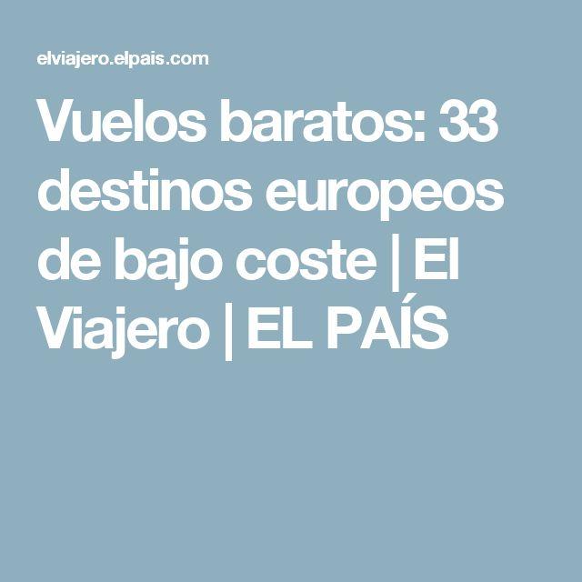 Vuelos baratos:  33 destinos europeos de bajo coste | El Viajero | EL PAÍS #vuelosbaratos