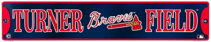 ATLANTA BRAVES STREET SIGN EMBOSSED METAL TURNER FIELD