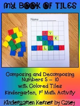My Book of Tiles Math Number Composition Book is the perfect way to introduce composing and decomposing numbers 5 to 10. NO PREP books include a cover and five pages. Kindergarten and First Grade Math Workshop Investigation