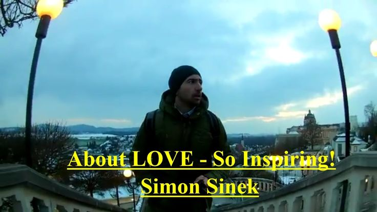 One of the Best Motivational Speeches Ever | Simon Sinek ABOUT LOVE - So...