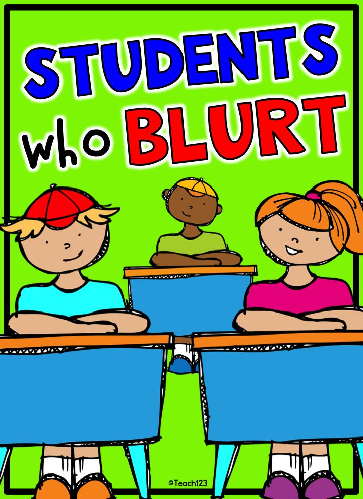 Teacher tips:  Students who blurt during whole group lessons.