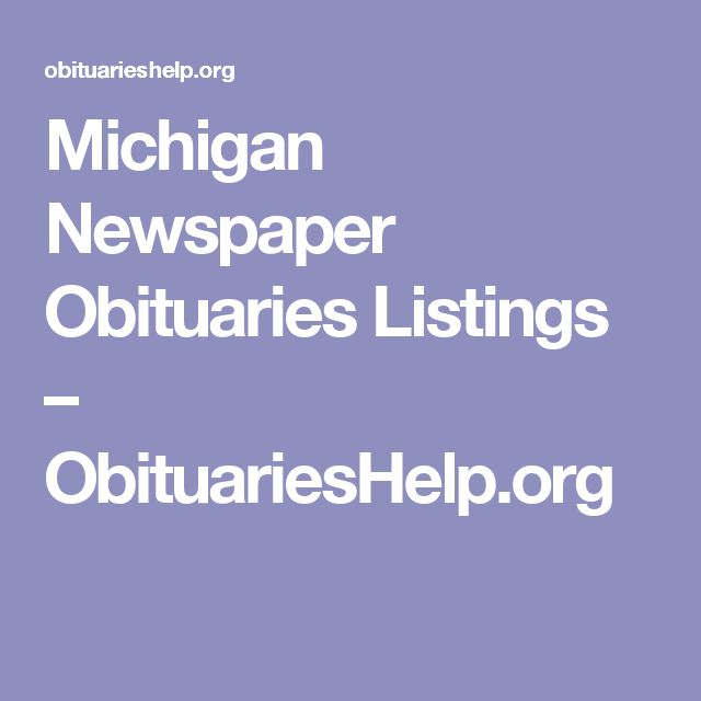 Michigan Newspaper Obituaries Listings – ObituariesHelp.org