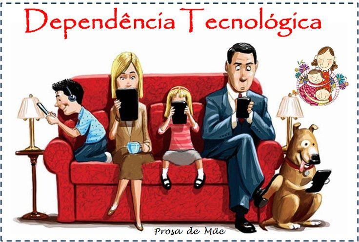 INFÂNCIA, INÍCIO DE TUDO (PARTE II): DEPENDÊNCIA TECNOLÓGICA - Prosa de Mãe http://prosademae.blog.br/infancia-inicio-de-tudo-parte-ii-dependencia-tecnologica/