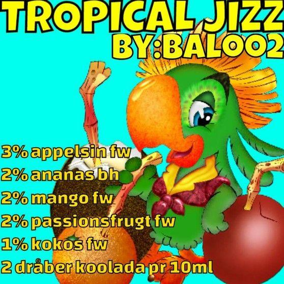 <b>Tropical jizz</b><br /><b>Baloo2</b> har tilladt at vi må bruge hans opskrifter.