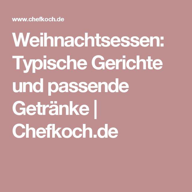 Weihnachtsessen: Typische Gerichte und passende Getränke   Chefkoch.de