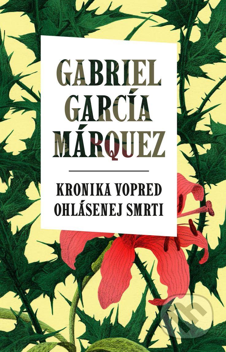 Martinus.sk > Knihy: Kronika vopred ohlásenej smrti (Gabriel García Márquez)