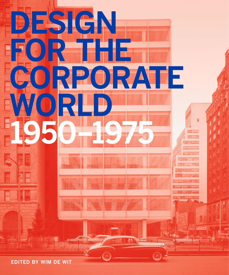 Design for the Corporate World 1950-1975 (Lund Humphries, 2017)