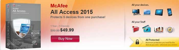 Save $50 McAfee All Access 2015 Coupon Promo Code and Discount   Attractive Coupon Deals  McAfee All Access 2015: You Price Only $49.99, List Price $99.99, you save $50. Get McAfee All Access 2015 new product with an attractive price on the official McAfee page. McAfee has obtained great impression all around the world. There are listing 1 purchase options for you to choose. It is your options to click the above link, after that the page will automatically turn to th