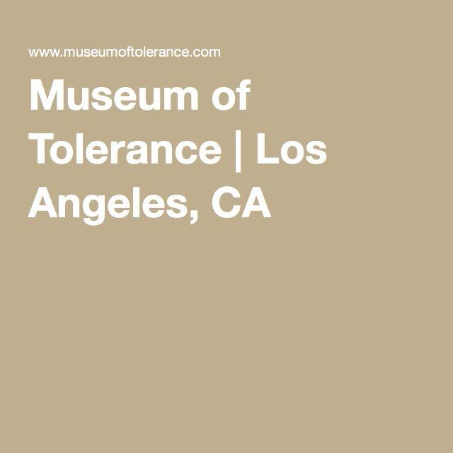 Museum of Tolerance   Los Angeles, CA