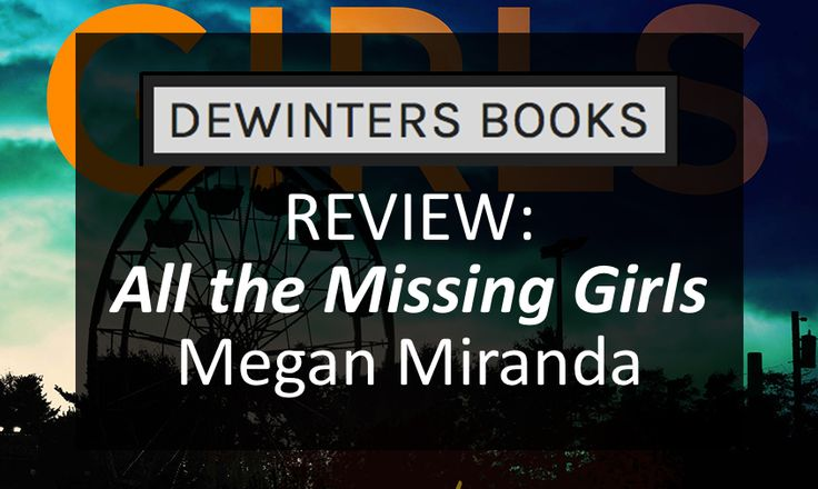 "Is this the book of the summer? A #review of Megan Miranda's ""All the Missing Girls"""