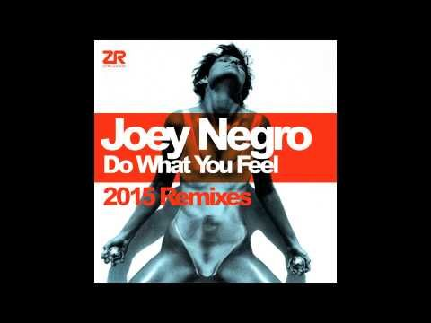Joey Negro - Do What You Feel (Steve Mill Remix)