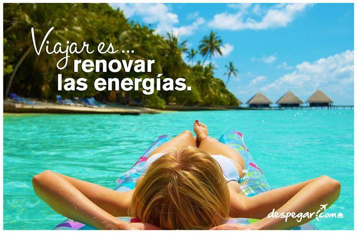 Viajar es renovar las energías --> http://www.despegar.com/