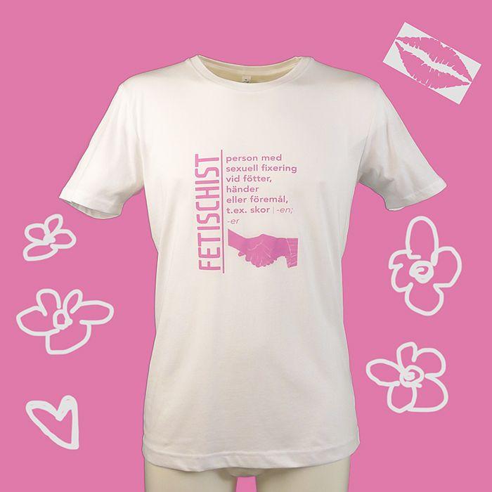Fetischist - person med sexuell fixering vid händer, fötter eller föremål t ex skor | -en; -er  // Secular Dictionary T-shirt // Real World T-shirt